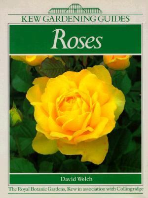Roses: A KEW Gardening Guide - David Welch - Hardcover