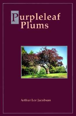 Purpleleaf Plums - Arthur Lee Jacobson - Hardcover