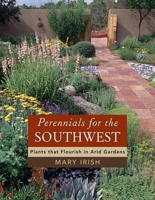 Perennials for the Southwest Plants That Flourish in Arid Gardens