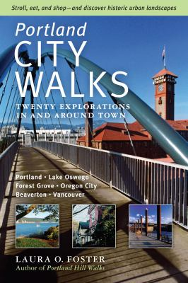 Portland City Walks: Twenty Explorations in and Around Town