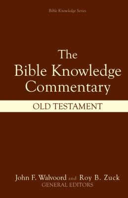 Bible Knowledge Commentary Old Testament An Exposition of the Scriptures