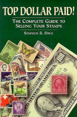 Top Dollar Paid The Complete Guide to Selling Your Stamps