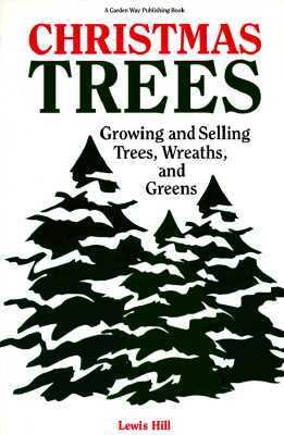 Christmas Trees Growing and Selling Trees, Wreaths, and Greens