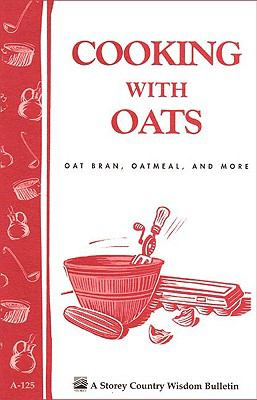Cooking With Oats Oat Bran, Oatmeal and More/Bulletin A-125