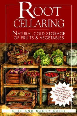 Root Cellaring Natural Cold Storage of Fruits and Vegetables