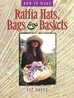 How to Make Raffia Hats, Bags & Baskets