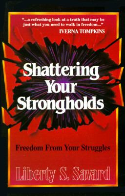 Shattering Your Strongholds Freedom from Your Struggles