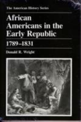African Americans in the Early Republic, 1789-1831