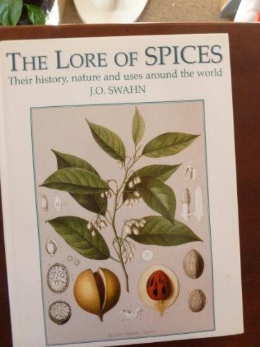 The Lore of Spices: Their History, Nature and Uses Around the World