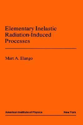 Elementary Inelastic Radiation-Induced Processes
