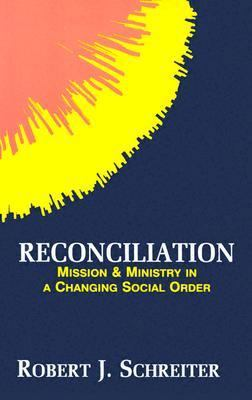 Reconciliation Mission and Ministry in a Changing Social Order
