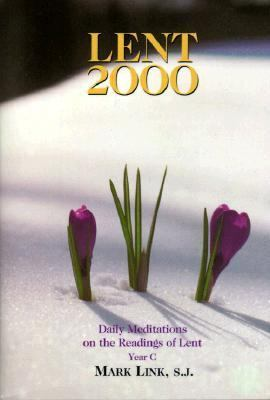 Lent 2000 Daily Meditations on the Readings of Lent  Year C