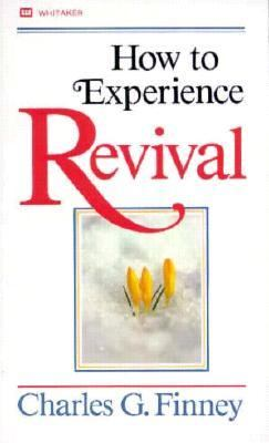 How to Experience Revival - Charles G. Finney - Mass Market Paperback