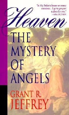 Heaven the Mystery of Angels