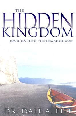 Hidden Kingdom Journey into the Heart of God