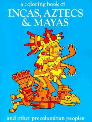 Coloring Book of Incas, Aztecs and Mayas