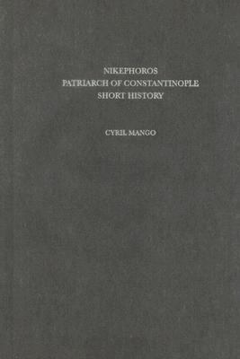 Nikephoros Patriarch of Constantinople Short History