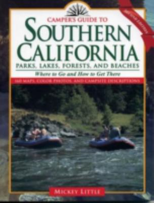 Camper's Guide to Southern California Parks, Lakes, Forests, And Beaches: Where to Go and How to Get There, Vol. 2