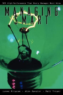 Managing Smart: 325 high-performance tips every manager must know (Street Smart Series)