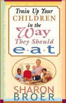 Train Up Your Children in the Ways They Should Eat