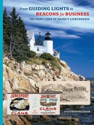 From Guiding Lights to Beacons for Business: The Many Lives of Maine's Lighthouses