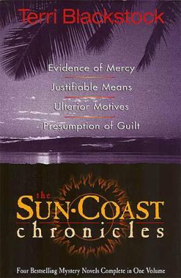 The Sun Coast Chronicles: Evidence of Mercy Justificable Means Ulterior Motives Presumption of Guilt - Terri Blackstock - Hardcover - Special Value