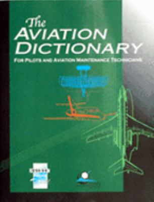 Aviation Dictionary for Pilots and Aviation Maintenance Technicians