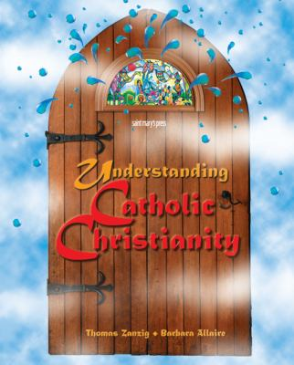 Understanding Catholic Christianity