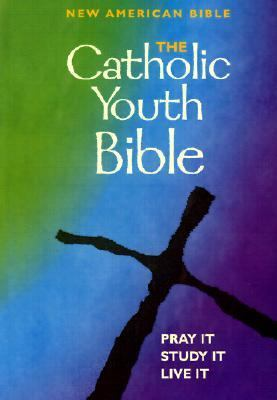 Catholic Youth Bible New American Bible Including the Revised Psalms and the Revised New Testament