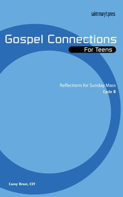 Gospel Connections for Teens Reflections for Sunday Mass, Cycle B