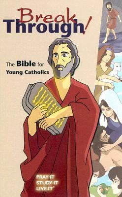 Break Through! Good News Translation, The Bible for Young Catholics  Catholic Edition