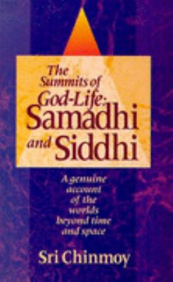 Summits of God-Life Samadhi and Siddhi  Liberation, Enlightenment, Nirvana and Realisation