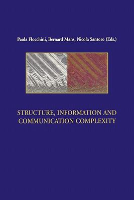 Structure, Information and Communication Complexity Proceedings of the 1st Colloquium on Structural Inforamtion and Communication Complexity, Carleton University, Ottawa, Canada
