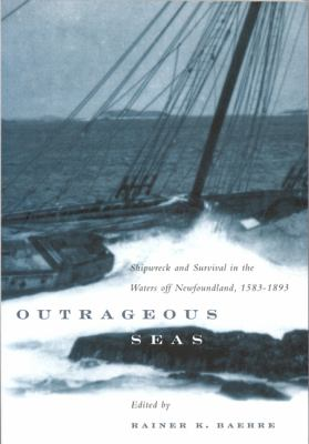 Outrageous Seas Shipwreck and Survival in the Waters Off Newfoundland, 15831893