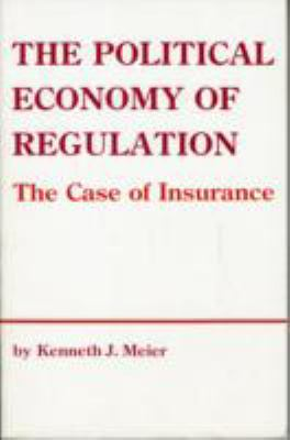 Political Economy of Regulation The Case of Insurance