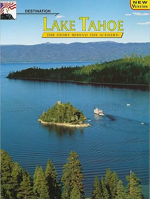 Lake Tahoe The Story Behind the Scenery