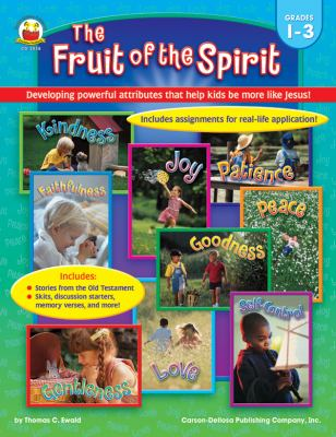 The Fruit of the Spirit: Developing powerful attributes that help kids be more like Jesus! (Grades 1-3)