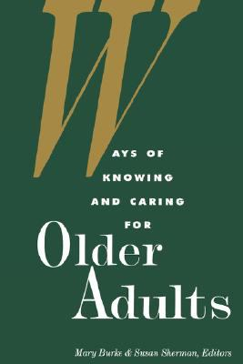 Ways of Knowing and Caring for the Older Adults