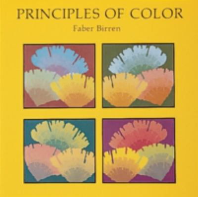 Principles of Color A Review of Past Traditions and Modern Theories of Color Harmony
