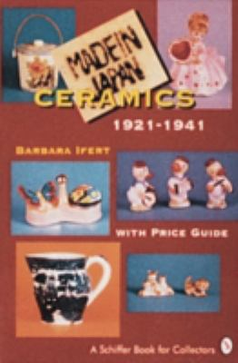 Made in Japan Ceramics 1921-1941 With Price Guide