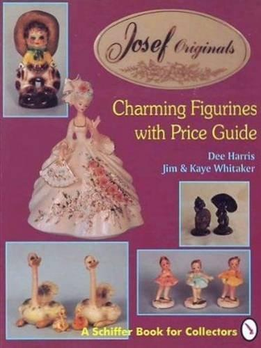 Josef Originals: Charming Figurines With Price Guide (A Schiffer Book for Collectors)