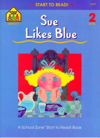 Sue Likes Blue (Start to Read)