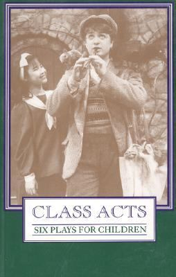 Class Acts: Six Plays for Children