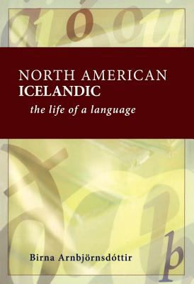 North American Icelandic The Life of a Language