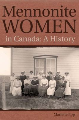 Mennonite Women in Canada: A History