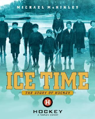 Ice Time The History of Hockey