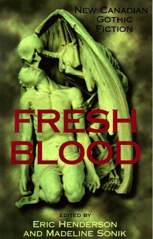 Fresh Blood: New Canadian Gothic Fiction