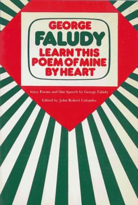 Learn This Poem of Mine by Heart : Sixty Poems and One Speech by George Faludy