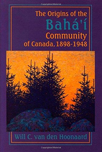 The Origins of the Bah Community of Canada, 1898-1948