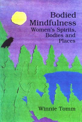 Bodied Mindfulness: Women's Spirits, Bodies and Places